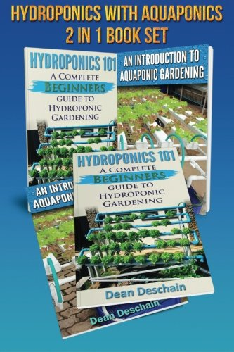 Hydroponics - Aquaponics 2 in 1 Book Set Book: Book 1: Hydroponics 101 - Book 2: An Introduction To Aquaponic Gardening (First Editions) (Gardening Sets) PDF