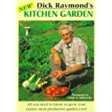 Dick Raymond's New Kitchen Garden