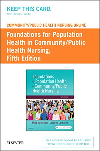 Community/Public Health Nursing Online for Stanhope and Lancaster: Foundations for Population Health in Community/Public Health Nursing (Access Card)
