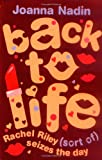 Back to Life: (Rachel Riley (sort of) Seizes the Day by Joanna Nadin front cover