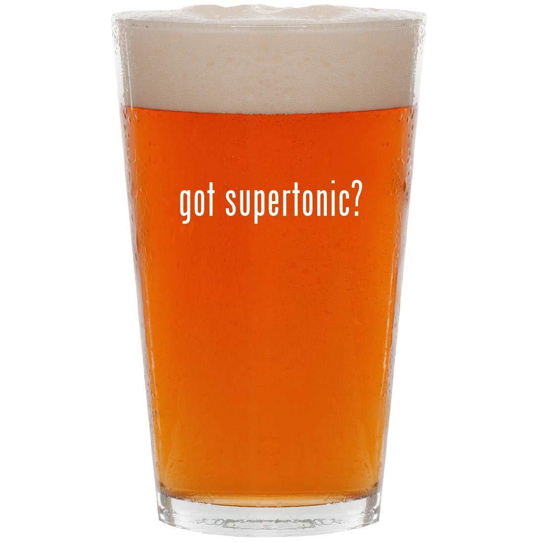 got supertonic? - 16oz Pint Beer Glass