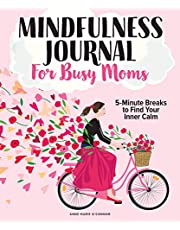 The Mindfulness Journal for Busy Moms: Min