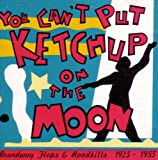 You Can't Put Ketchup on the Moon (Broadway Flops & Roadkills 1925-1955) by N/A (1992-01-01)