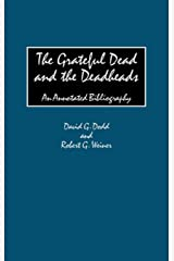 The Grateful Dead and the Deadheads: An Annotated Bibliography Capa dura