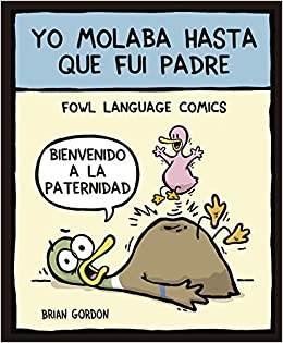 Yo molaba hasta que fui padre: Fowl Language (Bridge): Amazon.es: Brian Gordon, Alena Pons: Libros