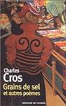Grains de sel et autres poèmes par Cros
