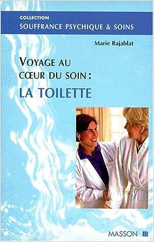 Lire La toilette : Voyage au coeur du soin pdf