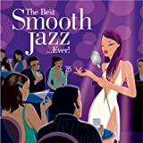 The Best Smooth Jazz...Ever! [2 CD]
