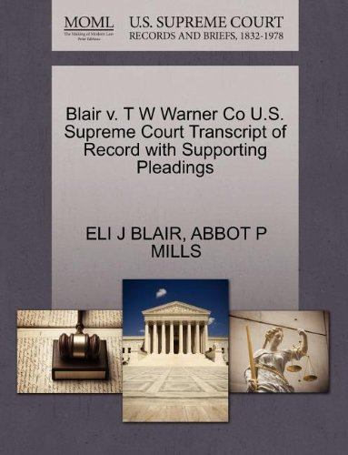 Blair v. T W Warner Co U.S. Supreme Court Transcript of Record with Supporting Pleadings