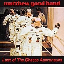 Last Of The Ghetto Astronauts [2LP Vinyl]