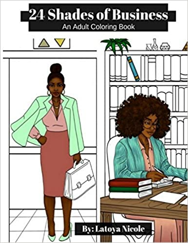 amazoncom 24 shades of business an adult coloring book 9780692116173 latoya nicole books