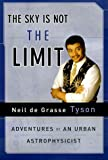 The Sky Is Not the Limit, Neil deGrasse Tyson, 0385488386