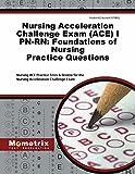 Nursing Acceleration Challenge Exam (ACE) I PN-RN: Foundations of Nursing Practice Questions: Nursing ACE Practice Tests & Review for the Nursing Acceleration Challenge Exam