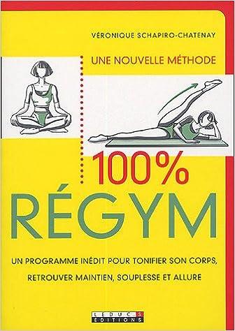 Livre gratuits en ligne 100 % Regym : Un programme inédit pour tonifier son corps, retrouver maintien, souplesse et allure. pdf ebook