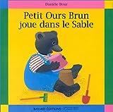"""Afficher """"Petit Ours Brun joue dans le sable"""""""