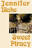 Sweet Piracy, Jennifer Blake, 1585861707