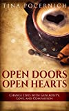 Open Doors Open Hearts: Change Lives With Generosity, Love, and Compassion