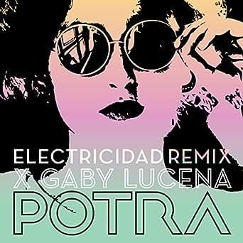 Amazon.com: Electricidad (REMIX x Gaby Lucena) : Potra: MP3 ...