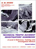 Technical Traffic Accident Investigators' Handbook : A Level 3 Reference, Training and Investigation Manual, Rivers, R. W., 0398066973