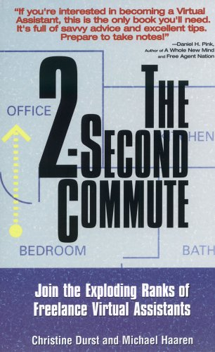 2-Second Commute, The: Join the Exploding Ranks of Freelance Virtual Assistants