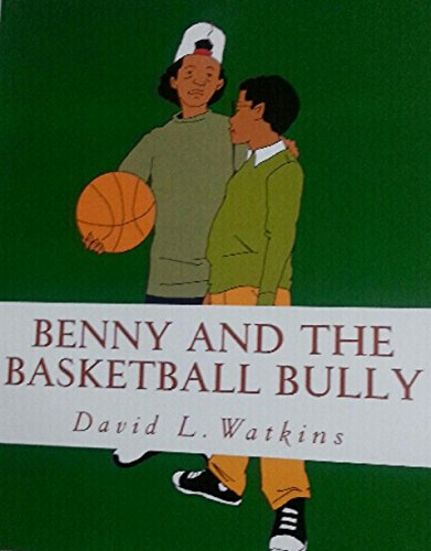 Benny and the Basketball Bully by [Watkins, David L.]