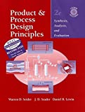 img - for Product and Process Design Principles: Synthesis, Analysis, and Evaluation book / textbook / text book