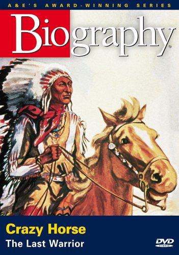 Biography - Crazy Horse: The Last Warrior