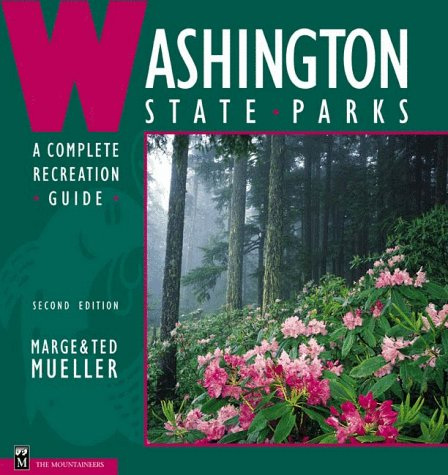 Washington State Parks: A Complete Recreation Guide by Brand: Mountaineers Books
