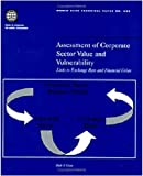 Assessment of Corporate Sector Value and Vulnerability : Links to Exchange Rate and Financial Crises, Gray, Dale F., 0821346032