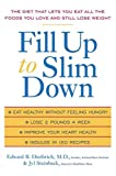 Fill up to Slim Down, E. Diethrich and Jyl Steinback, 1583332138