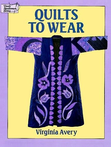 Wear Duvet Collection (Quilts to Wear (Dover Needlework Series))