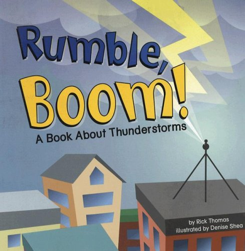 Rumble, Boom!: A Book About Thunderstorms (Amazing Science: Weather)