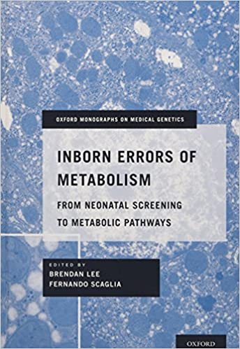 Buy inborn errors of metabolism from neonatal screening to buy inborn errors of metabolism from neonatal screening to metabolic pathways oxford monographs on medical genetics book online at low prices in india fandeluxe Gallery