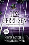 Never Say Die and Whistleblower, Tess Gerritsen, 0778324370