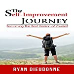 The Self-Improvement Journey: Becoming the Best Version of Yourself | Ryan Dieudonne