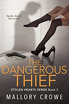 The Dangerous Thief (Stolen Hearts Book 3) by [Crowe, Mallory]