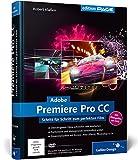 Adobe Premiere Pro CC: Schritt für Schritt zum perfekten Film - Videoschnitt, Effekte, Sound (Galileo Design)