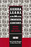Sierra Leone at the End of the Twentieth Century : History, Politics in Africa, Conteh-Morgan, Earl and Dixon-Fyle, Mac, 0820441724