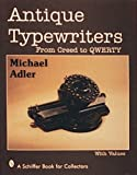 Antique Typewriters: From Creed to Qwerty