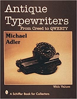 Amazon.com: Antique Typewriters: From Creed to Qwerty ...