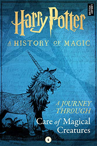 A Journey Through Care of Magical Creatures (A Journey Through... Book 4) ()