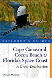 Explorer's Guide Cape Canaveral, Cocoa Beach & Florida's Space Coast: A Great Destination (Second Edition)  (Explorer's Great Destinations)