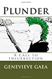 Plunder: a Call to Insurrection, Genevieve Gaea, 1499142153