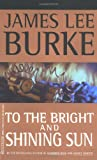 To the Bright and Shining Sun, James Lee Burke, 0786889683