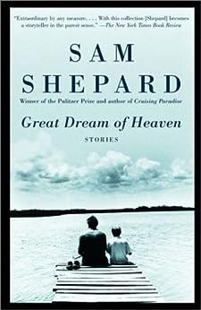 Great Dream of Heaven: Stories by [Shepard, Sam]