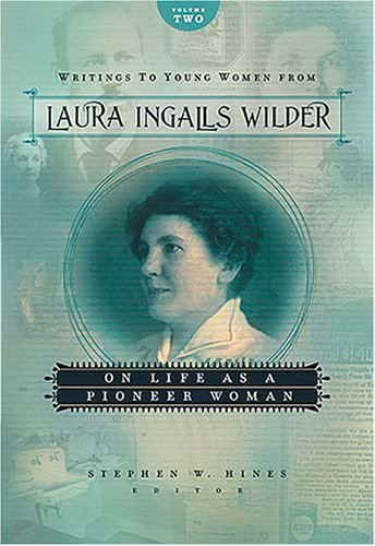 Read Online Writings to Young Women from Laura Ingalls Wilder: On Life As a Pioneer Women PDF