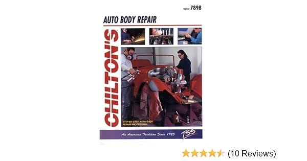 chilton s auto body repair chilton s guide to auto body repair rh amazon com Auto Repair Manuals Online Auto Repair Manuals Online