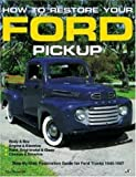 How to Restore Your Ford Pick-Up (Motorbooks Workshop)