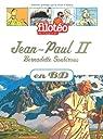 Les Chercheurs de Dieu, Tome 5 : Jean Paul II : Bernadette Soubirous par Fonteneau