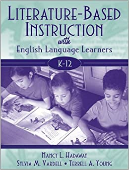 Literature-Based Instruction with English Language Learners, K-12
